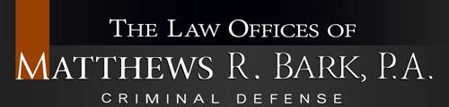 The Law Offices of Matthews R. Bark, P.A. Criminal Defense Logo