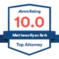 Top Attorney 10.0 Avvo rating for Matthews Ryan Bark