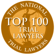Emblem of the Top 100 Trial Lawyers in the nation
